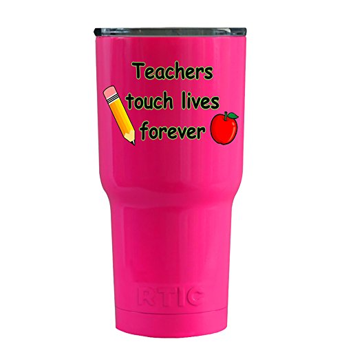 RTIC Teachers Touch Lives Forever on Hot Pink 20 oz Stainles