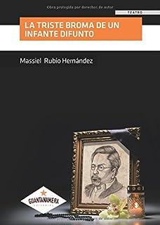 La triste broma de un Infante difunto (Spanish Edition)