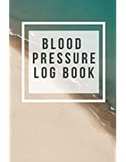 Blood Pressure Log Book: Track, Record And Monitor Your Blood Pressure And Pulse (Beach Edition)