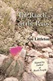 Ranch on the Pecos, Sue Littleton, 0911051880