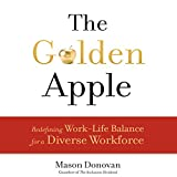 The Golden Apple: Redefining Work-Life Balance for a Diverse Workforce