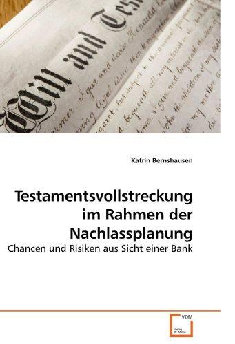 Testamentsvollstreckung im Rahmen der Nachlassplanung: Chancen und Risiken aus Sicht einer Bank (German Edition) [Paperback] [2010] (Author) Katrin Bernshausen (Bronze Rahmen)