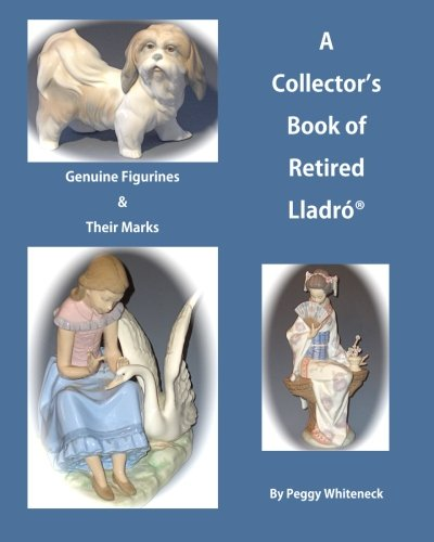 A Collector's Book of Retired Lladro: Genuine Figurines & Their Marks