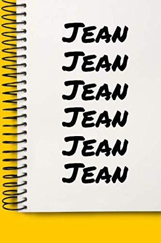 Jean: Carnet de notes / Cahier, Noms Personnalis  Jean, Journal pour les hommes, pre,frere, copain, 6x9 pouces, 120 pages lignees, Ide Cadeau, Cadeaux personnaliss, Bloc Notes (French Edition)