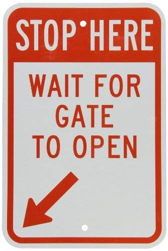 EHAKB Reflective Sign Stop Here - Wait for Gate to Open with Arrow, 8