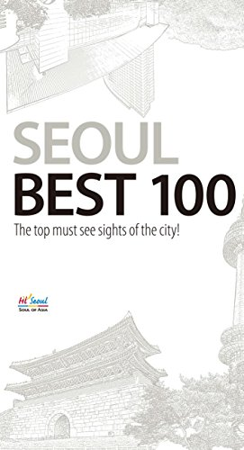 SEOUL Best 100: The Top must see sights of the city