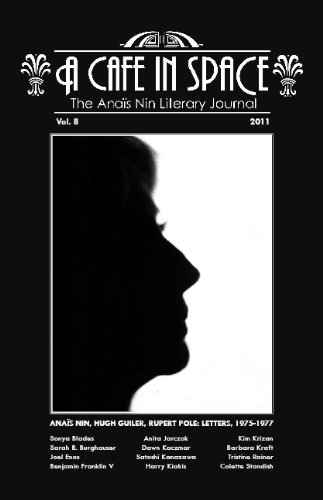 A Cafe in Space: The Anais Nin Literary Journal, Volume 8