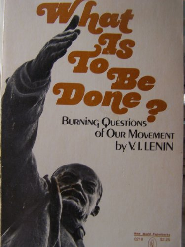 What is to be done?: Burning questions of our movement (New World paperbacks, NW-107)