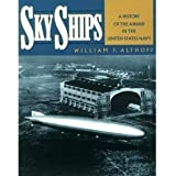 Sky Ships: A History of the Airship in the United States Navy