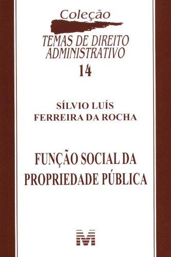 Download Funcao Social da Propriedade Pœblica - Vol.14 - Colecao Temas de Direito Administrativo ebook
