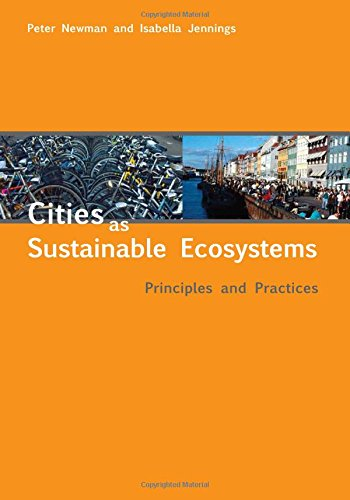 Cities as Sustainable Ecosystems: Principles and Practices