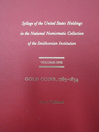 Sylloge of the United States Holdings in the National Numismatic Collection of the Smithsonian Institution, Vol. 1: Gold Coins, 1785-1834 - Gold Washington Coin Set