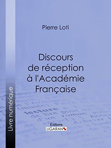 Discours de réception à l'Académie Française (French Edition)