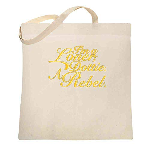 I'm A Loner Dottie. A Rebel. Funny Quote Natural 15x15 inches Large Canvas Tote Bag Women