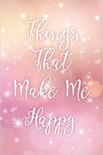 Image of: Laugh Follow The Author Az Quotes Things That Make Me Happy Happiness Journal For Women Cute