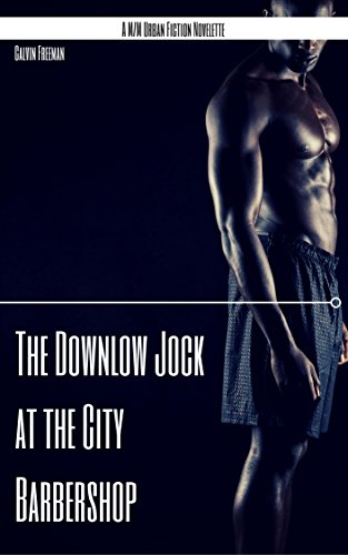 The Downlow Jock at the City Barbershop: A M/M Urban Fiction Novelette (City Barbershop of Seattle Book - Seattle Shops Downtown