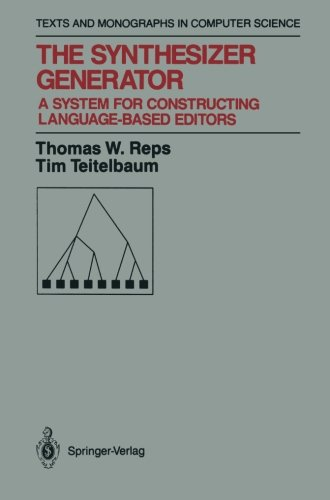 The Synthesizer Generator: A System for Constructing Language-Based Editors (Monographs in Computer Science) by Brand: Springer