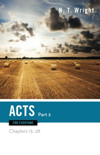 Acts for Everyone, Part Two: Chapters 13-28 (The New Testament for Everyone) -