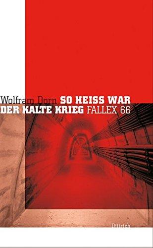 So heiß war der Kalte Krieg: Fallex 66