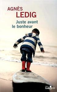 vignette de 'Juste avant le bonheur (Agnès Ledig)'