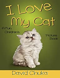 I Love My Cat: Fun Children's Picture Book with Amazing Photos of Cats (Animal Books for Children) (Volume 3)