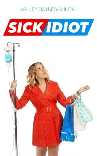 Sick Idiot
