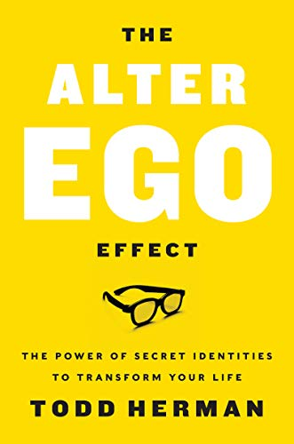 Pdf Self-Help The Alter Ego Effect: The Power of Secret Identities to Transform Your Life