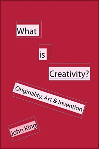 What is Creativity?: Originality, Art and Invention