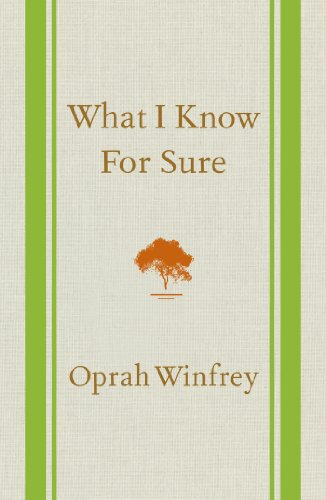 What I Know For Sure by [Winfrey, Oprah]