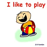 img - for I like to Play book / textbook / text book