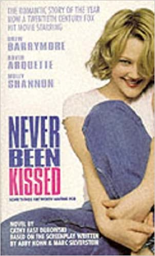 Never Been Kissed: Novelisation by Cathy East Dubowski (1999-08-23)