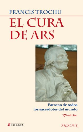 Descargar Libro El Cura De Ars Francis Trochu