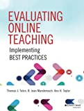 Evaluating Online Teaching: Implementing Best Practices