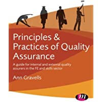 Principles and Practices of Quality Assurance: A guide for internal and external quality assurers in the FE and Skills Sector