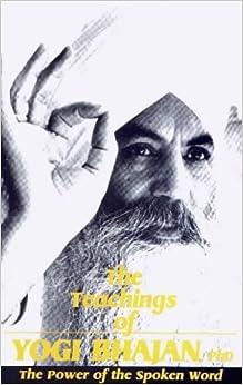 The Teachings of Yogi Bhajan: The Power of the Spoken Word