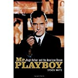 img - for Mr Playboy: Hugh Hefner and the American Dream [Hardcover] [2008] Steven Watts book / textbook / text book