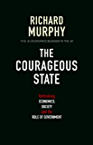 The Courageous State: Rethinking Economics, Society and the Role of Government