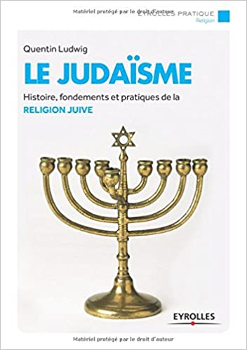 Le judaïsme : Histoire, fondements et pratiques de la religion juive