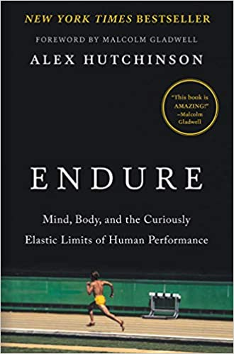 Endure Mind Body And The Curiously Elastic Limits Of Human