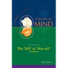 The 'Self' or 'Non-Self' in Buddhism (Vol. 1 of a Treatise on Mind)