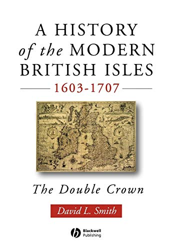 A History of the Modern British Isles 1603-1707