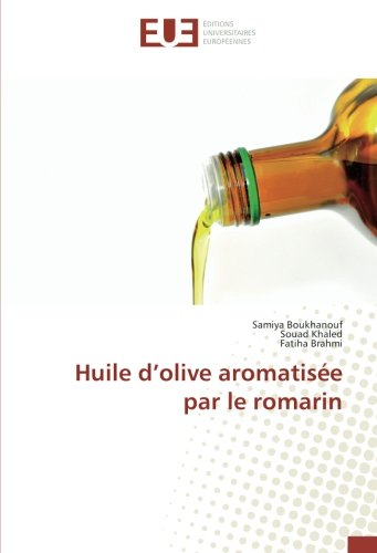 Huile Olive (Huile d'olive aromatisée par le romarin (French Edition))