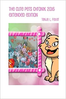 The Cute Pets Chronik 2016 Extended Edition