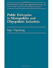 Public Enterprise in Monopolistic and Oligopolistic Industries