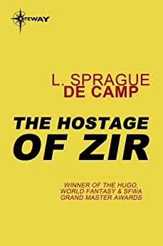 The Hostage of Zir by [deCamp, L. Sprague]