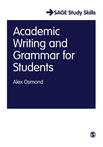 Academic Writing and Grammar for Students (SAGE Study Skills Series) by Osmond Alex (2013-05-17) Paperback