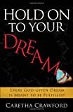 Hold on to Your Dream, Caretha Crawford, 162136688X