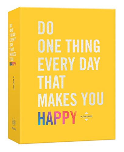Do One Thing Every Day That Makes You Happy: A Journal (Journal That)