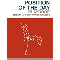 Position Of The Day Playbook: Sex Every Day In Every Way From Nerve.com