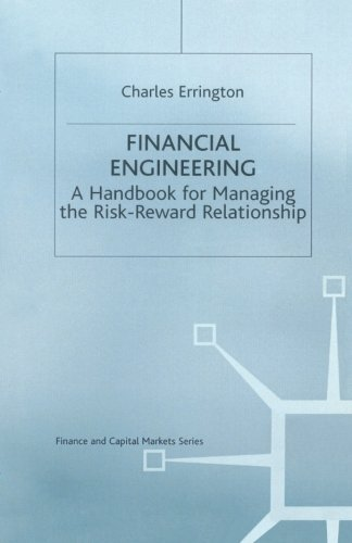 Financial Engineering: A handbook for managing the risk-reward relationship (Finance and Capital Markets Series)